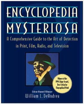 Encyclopedia Mysteriosa: A Comprehensive Guide to the Art of Detection in Print, Film, Radio, and Television 0671850253 Book Cover
