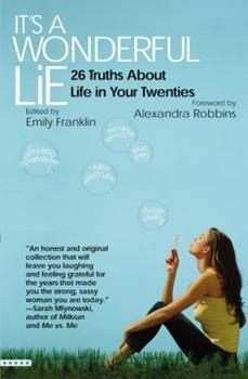 Paperback It's a Wonderful Lie: 26 Truths About Life in Your Twenties Book