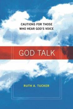 God Talk: Cautions for Those Who Hear God's Voice 0830833315 Book Cover