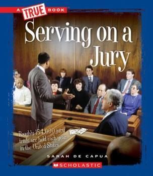 Serving on a Jury (True Books: Civics) - Book  of the A True Book