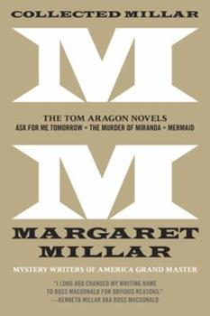 Collected Millar: The Tom Aragon Novels: Ask for Me Tomorrow; The Murder of Miranda; Mermaid 1681990296 Book Cover