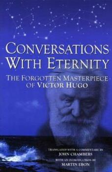 Conversations With Eternity: The Forgotten Masterpiece of Victor Hugo 1892138018 Book Cover