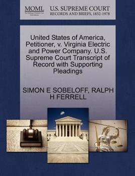 Paperback United States of America, Petitioner, V. Virginia Electric and Power Company. U. S. Supreme Court Transcript of Record with Supporting Pleadings Book