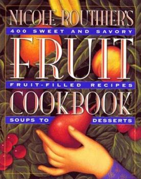 Nicole Routhier's Fruit Cookbook 0761105069 Book Cover