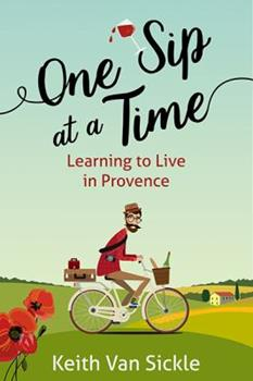 Paperback One Sip at a Time: Learning to Live in Provence Book