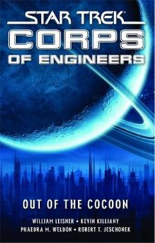 Star Trek: SCE: Out of the Cocoon - Book #12 of the Starfleet Corps of Engineers Omnibus
