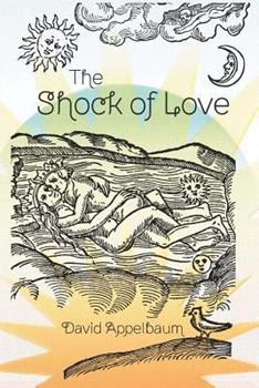 The Shock of Love 0984639233 Book Cover