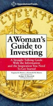 A Woman's Guide to Investing: A Straight Talking Guide With the Information and the Inspiration You Need to Get Started 0965093204 Book Cover