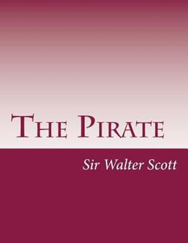 The Pirate - Book #9 of the Waverley Novels