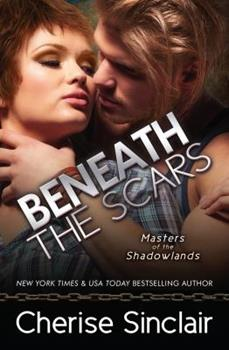 Beneath the Scars - Book #13 of the Masters of the Shadowlands