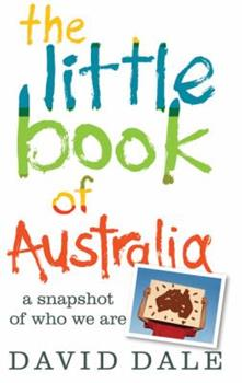 The Little Book of Australia: A Snapshot of Who We Are 1742372112 Book Cover