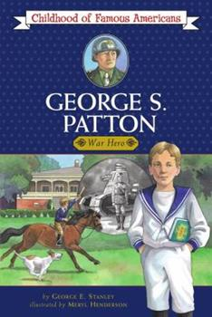 George S. Patton: War Hero - Book  of the Childhood of Famous Americans