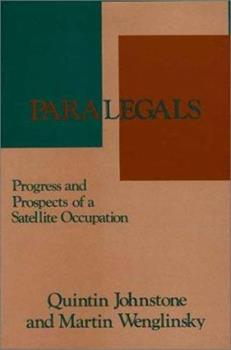 Hardcover Paralegals: Progress and Prospects of a Satellite Occupation Book