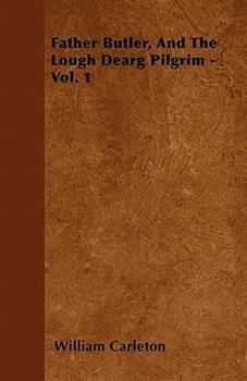 Father Butler, and the Lough Dearg Pilgrim - Vol. 1 1446053016 Book Cover