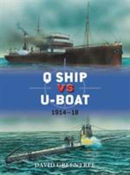 Q Ship vs U-Boat: 1914–18 - Book #57 of the Duel