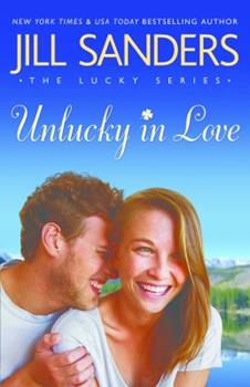 Unlucky in Love - Book #1 of the Lucky