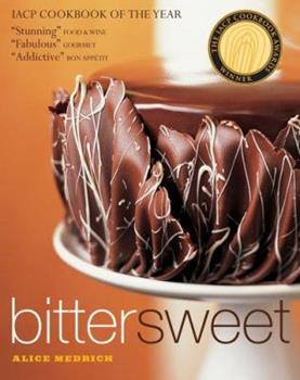 Bittersweet: Recipes and Tales from a Life in Chocolate 1579651607 Book Cover