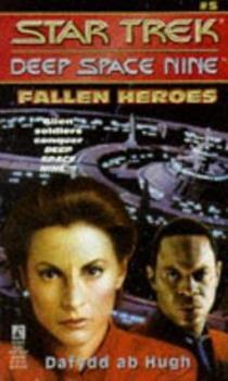 Fallen Heroes - Book #5 of the Star Trek Deep Space Nine