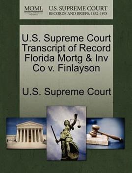 Paperback U. S. Supreme Court Transcript of Record Florida Mortg and Inv Co V. Finlayson Book