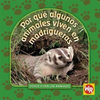 Por Que Algunos Animales Viven en Madrigueras = Why Animals Live in Burrows - Book  of the ¿Dónde Viven los Animales?