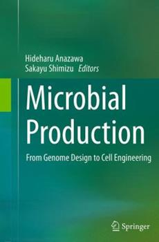 Paperback Microbial Production: From Genome Design to Cell Engineering Book
