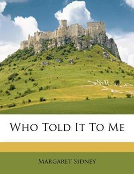 Paperback Who Told It to Me Book
