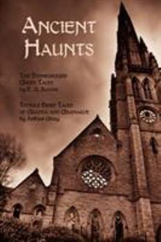 Ancient Haunts: The Stoneground Ghost Tales / Tedious Brief Tales of Granta and Gramarye 1616460059 Book Cover