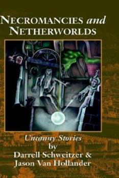 Necromancies and Netherworlds: Uncanny Stories 1880448653 Book Cover