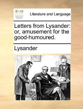 Paperback Letters from Lysander : Or, amusement for the Good-humoured Book