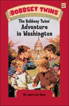 The Bobbsey Twins in Washington - Book #12 of the Original Bobbsey Twins