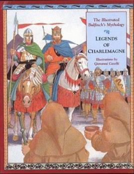Paperback Legends of Charlemagne: The Illustrated Bulfinch's Mythology Book