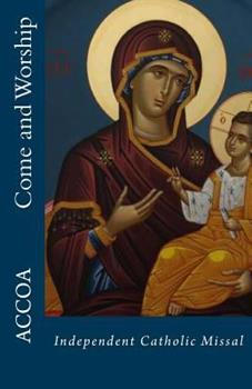 Paperback Come and Worship: Independent Catholic Missal Book