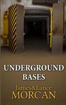 UNDERGROUND BASES: Subterranean Military Facilities and the Cities Beneath Our Feet - Book #7 of the Underground Knowledge Series