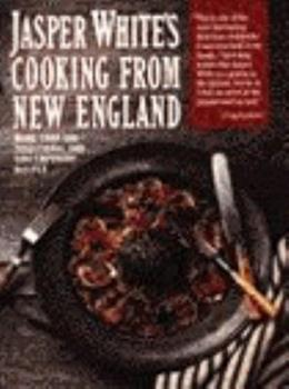 Jasper White's Cooking from New England: More Than Three Hundred Traditional and Contemporary.. 0060923997 Book Cover