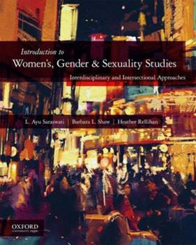 Paperback Introduction to Women's, Gender, and Sexuality Studies: Interdisciplinary and Intersectional Approaches Book