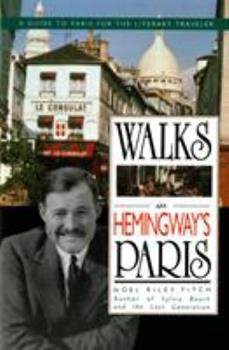 Walks in Hemingway's Paris: A Guide to Paris for the Literary Traveler 0312071132 Book Cover