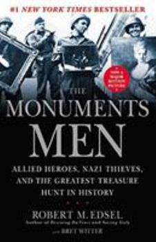Paperback The Monuments Men: Allied Heroes, Nazi Thieves and the Greatest Treasure Hunt in History Book