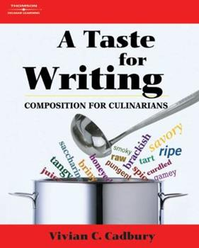 A Taste for Writing: Composition for Culinarians 1418015547 Book Cover