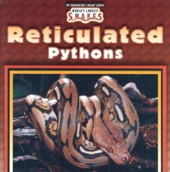 Reticulated Pythons - Book  of the World's Largest Snakes