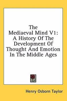 Hardcover The Mediaeval Mind V1: A History Of The Development Of Thought And Emotion In The Middle Ages Book