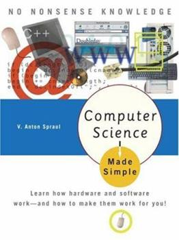 Computer Science Made Simple: Learn how hardware and software work-- and how to make them work for you! - Book  of the Made Simple