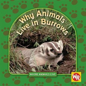 Why Animals Live in Burrows - Book  of the Where Animals Live