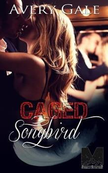 Caged Songbird - Book #3 of the Morgan Brothers