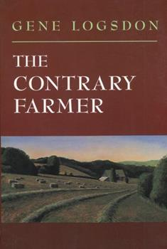 The Contrary Farmer (Real Goods Independent Living Book) 0930031741 Book Cover