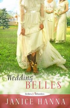 Wedding Belles - Book #2 of the Belles and Whistles