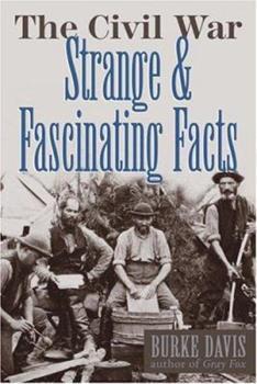 Hardcover The Civil War: Strange & Fascinating Facts Book