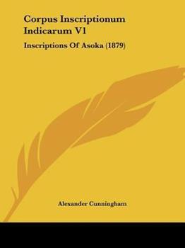 Paperback Corpus Inscriptionum Indicarum V1 : Inscriptions of Asoka (1879) Book