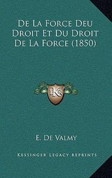 Paperback De la Force Deu Droit et du Droit de la Force Book