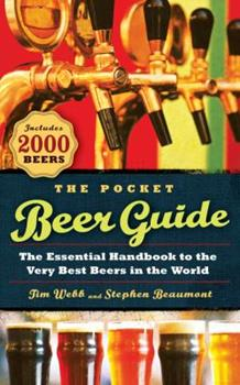 The Pocket Beer Guide: The Essential Handbook to the Very Best Beers in the World 1454906472 Book Cover