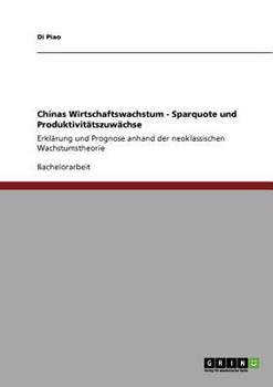 Paperback Chinas Wirtschaftswachstum - Sparquote und Produktivit?tszuw?chse : Erkl?rung und Prognose anhand der neoklassischen Wachstumstheorie [German] Book